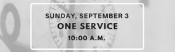 One Service Sunday September 3