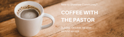 Coffee With The Pastor Newsletter